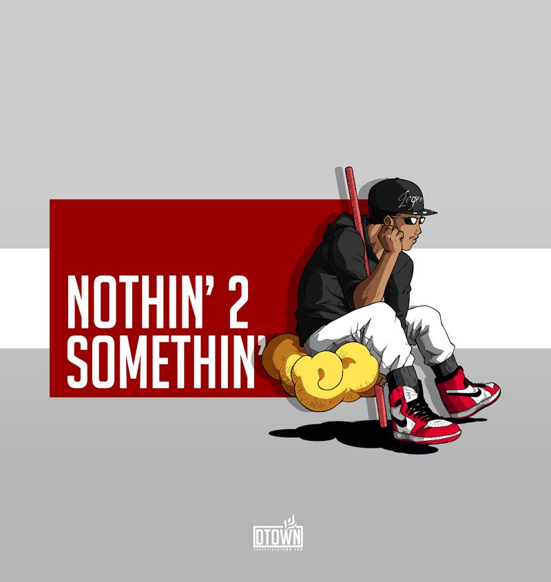 nothin-2-somethin